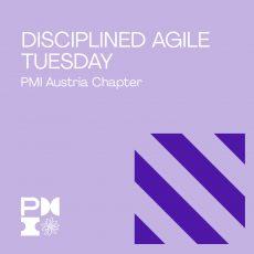 Speaker am PMI Disciplined Agile Tuesday – 3.11.2020 – PMI Austria